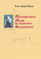 Okładka, Mittelalterliche Music im deutschen Sprachgebiet, Ewa A. Piasta