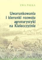 Okładka,  Uwarunkowania i kierunki rozwoju agroturystyki na Kielecczyźnie, Ewa Pałka