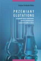 Okładka, Przemiany glutationu w organach myszy modulowane, Grażyna Świderska-Kołacz