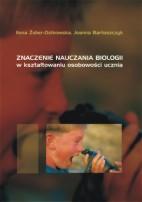 Okładka, Znaczenie nauczania biologii, Ilona Żeber-Dzikowska, Joanna Bartoszczyk