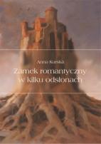 Okładka, Zamek romantyczny w kilku odsłonach, Anna Kurska
