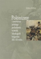 Okładka, Polonizmy i inne wyrazy polskiego pochodzenia w świetle leksykografii bułgarskiej, Elżbieta Michow