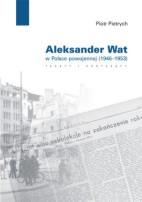 Okładka, Aleksander Wat w Polsce powojennej (1946-1953), Piotr Pietrych