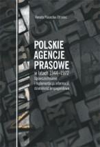 Okładka, Polskie agencje prasowe w latach 1944-1972, Renata Piasecka-Strzelec