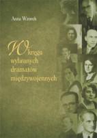 Okładka, W kręgu wybranych dramatów międzywojennych, Anna Wzorek