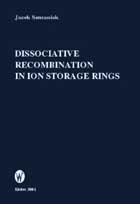 Okładka,  Dissociative Recombination in Ion Storage Rings, Jacek Semaniak