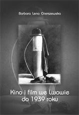 Okadka, Kino i film we Lwowie do 1939 roku, Barbara Gierszewska