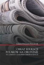 Okładka, Obraz edukacji Polaków na obczyźnie na łamach czasopism emigracyjnych, Jolanta Chwastyk-Kowalczyk
