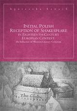 Okładka, Initial Polish Reception Of Shakespeare in Eighteenth-Century, Agnieszka Szwach