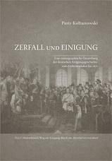 Okładka,Zerfall und Einigung. Eine monographische Darstellung, Piotr Kołtunowski