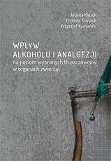 Okładka, Wpływ alkoholu i analgezji na poziom wybranych tłuszczowców, Jolanta Klusek i wsp.