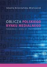 Okładka, Oblicza polskiego rynku medialnego, Jolanta Dzierżyńska-Mielczarek