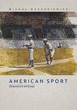 Okładka, American Sport. Observations and Essays, Michał Mazurkiewicz