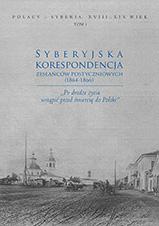 Okładka, Syberyjska korespondencja zesłańców postyczniowych, Wiesław Caban, Swietłana A. Mulina