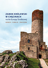 Okładka, Zamek Królewski w Chęcinach, Beata Wojciechowska, Sylwia Konarska-Zimnicka red.