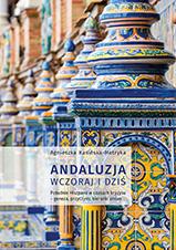 Okładka, Andaluzja wczoraj i dziś. Południe Hiszpanii w czasach kryzysu, Agnieszka Kasińska-Metryka