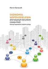 Okładka, Ekonomia współdzielenia alternatywnym kierunkiem rozwoju miast, Marcin Banaszek