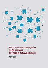 Okładka, Mikroekonomiczny wymiar globalnych trendów rozwojowych, Edyta Łyżwa red.