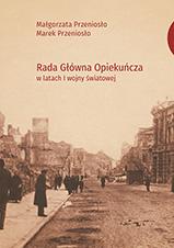 Okładka, Rada Główna Opiekuńcza w latach I wojny światowej, Małgorzata i Marek Przeniosło