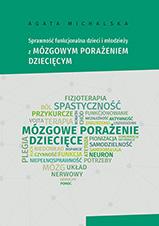 Okładka, Sprawność funkcjonalna dzieci i młodzieży z mózgowym porażeniem dziecięcym, Agata Michalska