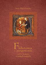 Okładka, Flebotomia i purgowanie, czyli o leczeniu w wiekach średnich, Beata Wojciechowska