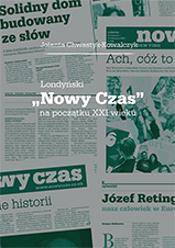 """Okładka, Londyński """"Nowy Czas"""" na początku XXI wieku, Jolanta Chwastyk-Kowalczyk"""