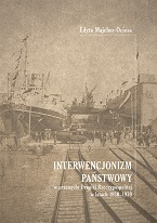 Okładka, Interwencjonizm państwowy w przemyśle Drugiej Rzeczypospolitej, Edyta Majcher-Ociesa,