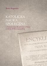 Okładka, Katolicka nauka społeczna o ekonomicznej roli państwa w Polsce, Beata Rogowska