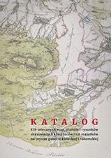Okładka, Katalog XIX-wiecznych map, planów i rysunków, Jerzy Z. Pająk, Jerzy Szczepański,
