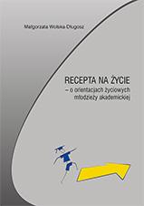 Okładka, Recepta na życie – o orientacjach życiowych, Małgorzata Wolska-Długosz