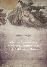 Okładka, Obrazy malowane muzyką w oratorium Stworzenie świata Hob. XXI: 2 Josepha Haydna, Marek Głowacki