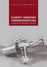 Okładka,  Elementy aparatury chromatograficznej, Piotr M. Słomkiewicz