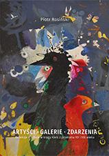 Okładka, Artyści, galerie, zdarzenia. Refleksje o sztuce w kręgu Kielc, Piotr Rosiński