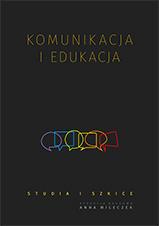 Okładka, Komunikacja i edukacja. Studia i szkice, Anna Wileczek, red.
