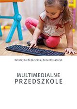 Okładka, Multimedialne przedszkole, Katarzyna Rogozińska, Anna Winiarczyk