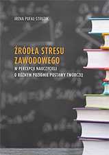 Okładka, Źródła stresu zawodowego w percepcji nauczycieli, Irena Pufal-Struzik