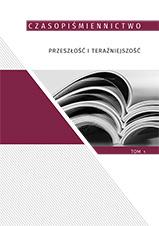 Okładka, Czasopiśmiennictwo przeszłość i teraźniejszość, t.1, Olga Dąbrowska-Cendrowska, Aleksandra Lubczyńska red.