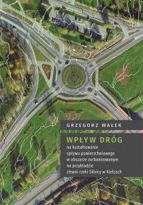 Okładka, Wpływ dróg na kształtowanie spływu powierzchniowego, Grzegorz Wałek