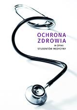 Okładka, Ochrona zdrowia w opinii studentów medycyny, Stanisław Głuszek (oprac.)