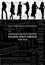 Okładka, Zmieniająca się rzeczywistość polskiej prasy kobiecej, Olga Dąbrowska-Cendrowska