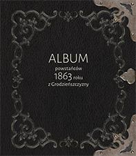 Okładka, Album powstańców 1863 roku z Grodzieńszczyzny, Alesia Sauczuk, Aliaksandr Radziuk oprac., Wiesław Caban red.