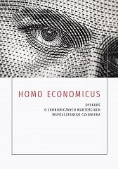 Okładki, Homo economicus. Dyskurs o ekonomicznych wartościach współczesnego człowieka, Oleg Leszczak red.