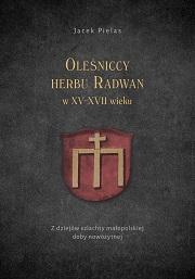 Okładka, Oleśniccy herbu Radwan w XV-XVII wieku, Jacek Pielas