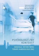 Okładka, Psychologiczny kontekst oddziału intensywnej, Katarzyna Białek, Marcin Sadowski, Marzena Reliszka, Grażyna Nowak-Starz