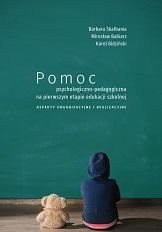 Okładka, Pomoc psychologiczno-pedagogiczna na pierwszym etapie edukacji szkolnej, Barbara Skałbania, Mirosław Babiarz, Karol Bidziński