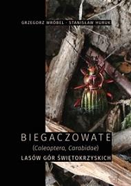 Okładka, Biegaczowate (Coleoptera, Carabidae) lasów Gór Świętokrzyskich, Grzegorz Wróbel, Stanisław Huruk