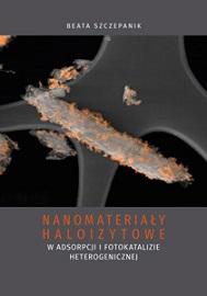 Okładka, Nanomateriały haloizytowe w adsorpcji i fotokatalizie heterogenicznej, Beata Szczepanik